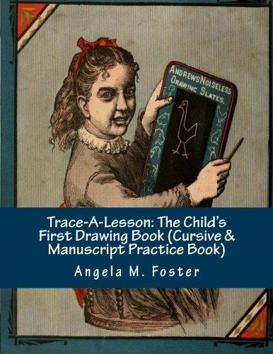 9781514634318: Trace-A-Lesson: The Child's First Drawing Book (Cursive & Manuscript Practice Book)