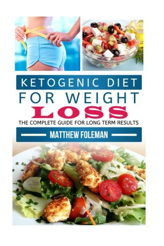 9781514635155: Ketogenic Diet for Weight Loss: The Complete Guide for Lasting Results - Low Carb Diet, High Fat Diet - 7 Day Starter Plan - Including Recipes