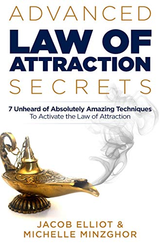 9781514636756: Advanced Law of Attraction Secrets: 7 Unheard of Absolutely Amazing Techniques To Activate the Law of Attraction