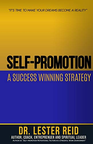 "Self-Promotion: A Success Winning Strategy: ""Its Time: Reid, Dr Lester"
