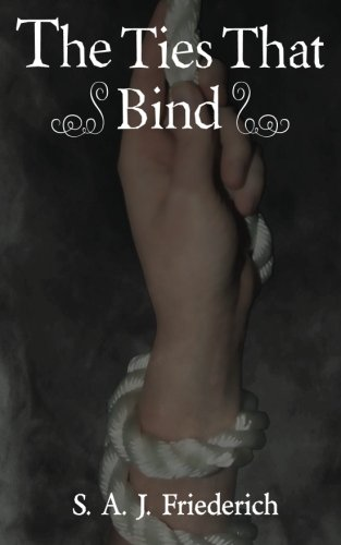 The Ties That Bind: S. A. J. Friederich