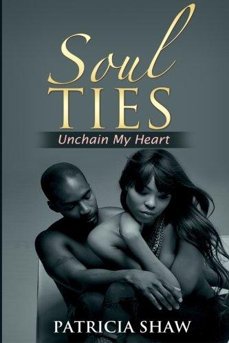 9781514638613: Soul Ties: Unchain My Heart (Soul Tie Series)