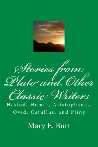 9781514639085: Stories from Plato and Other Classic Writers: Hesiod, Homer, Aristophanes, Ovid, Catullus, and Pliny