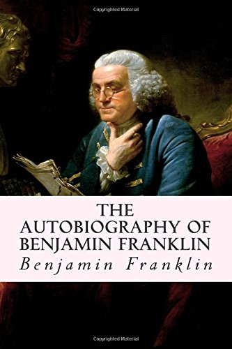 9781514639504: The Autobiography of Benjamin Franklin