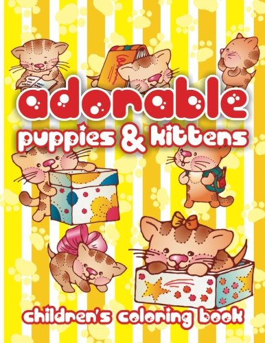 9781514640166: Adorable Puppies & Kittens Children?s Coloring Book (Super Fun Coloring Books For Kids) (Volume 90)