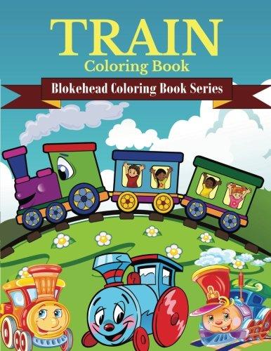 9781514640838: Train Coloring Book: (Blokehead Coloring Book Series)