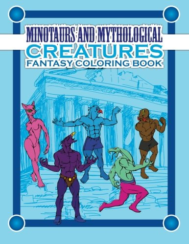 9781514640906: Minotaurs And Mythological Creatures Fantasy Coloring Book (Super Fun Coloring Books For Kids 2) (Volume 11)