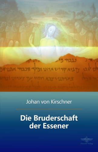 9781514641873: Die Bruderschaft der Essener (German Edition)