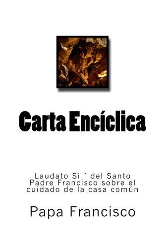 9781514641880: Carta Enciclica LAUDATO SI' DEL SANTO PADRE FRANCISCO SOBRE EL CUIDADO DE LA CASA COMUN