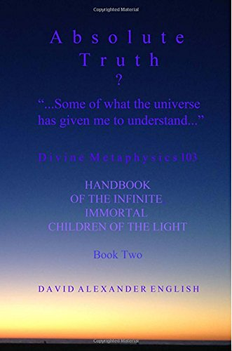 9781514642078: ABSOLUTE TRUTH? BOOK TWO More Of What The Universe Has Given Me To Understand... (Volume 2)