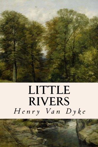 Little Rivers: Henry Van Dyke