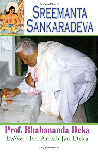 9781514642238: Sreemanta Sankaradeva: Biography of 15th Century Assamese Poet, Philosopher, Artist, Playwright and Religious Renaissance Man