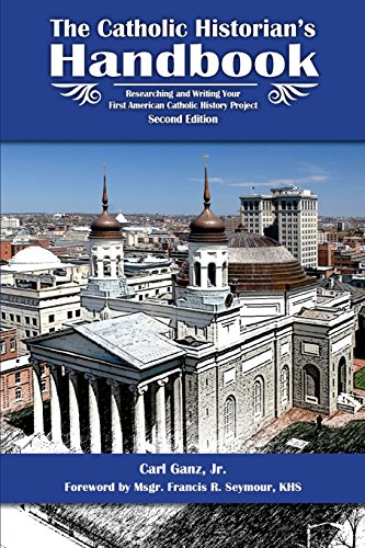 9781514643891: Catholic Historian's Handbook: Researching and Writing Your First American Catholic History Project