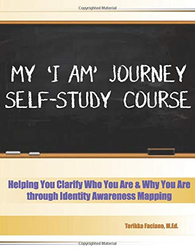 9781514644805: My 'I AM' Journey Self-Study Course: Helping You Clarify Who You Are & Why You Are through Identity Awareness Mapping
