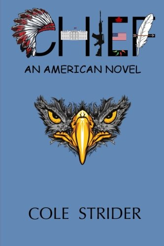 9781514644935: Chief: An American Novel