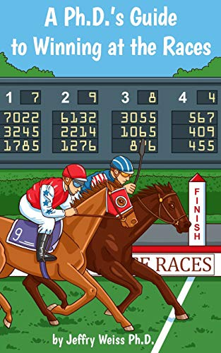9781514645475: A Ph.D.'s Guide to Winning at the Races