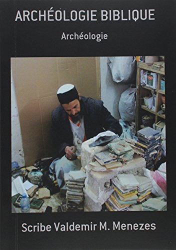 9781514645482: Archeologie Biblique: Bibliologie (French Edition)