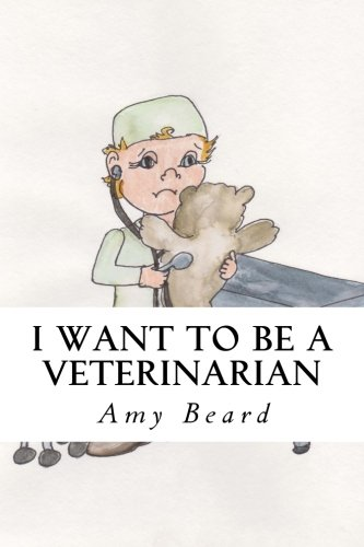 9781514647486: I Want to be a Veterinarian (Volume 1)