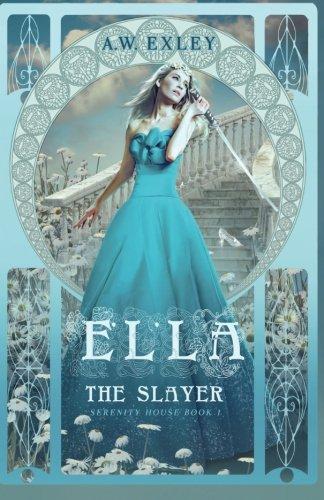 Ella, The Slayer: A. W. Exley