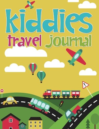 9781514647783: Kiddies Travel Journal: Write & Draw Travel Diary and Scrapbook for Kids