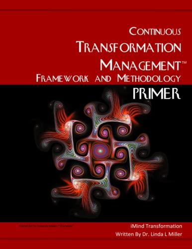 9781514647905: The Continuous Transformation Management Framework and Methodology Primer: The Transformational Organization Paradigm