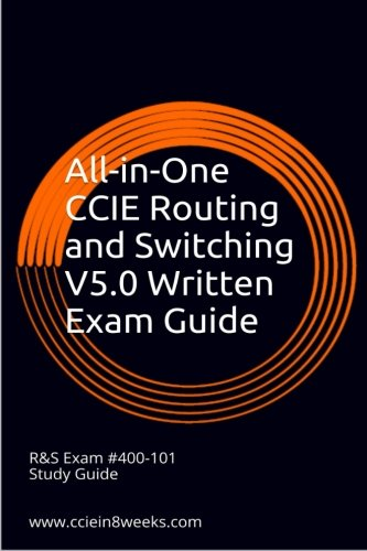 9781514649565: All-in-One CCIE Routing and Switching V5.0 Written Exam Guide: 2nd Edition
