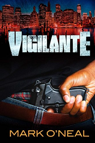 Vigilante: Mark O'Neal
