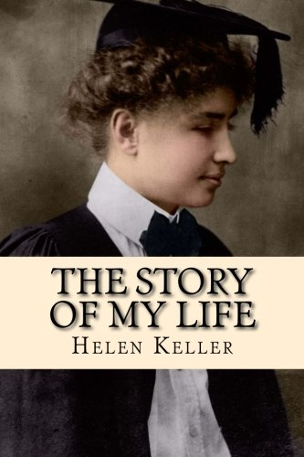 The Story of My Life: Helen Keller