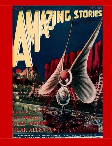 9781514649688: Amazing Stories #2: V.1 No. 2 In Hugo Gernsback's Historic Science Fiction Magazine - - May 1926 - - The Beginning of Modern Science Fiction