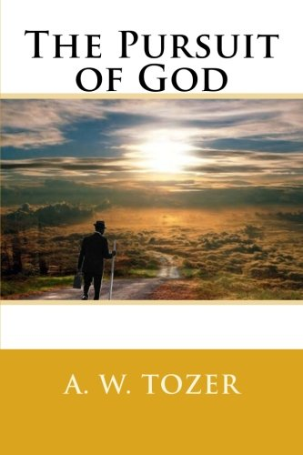 The Pursuit of God: A. W. Tozer