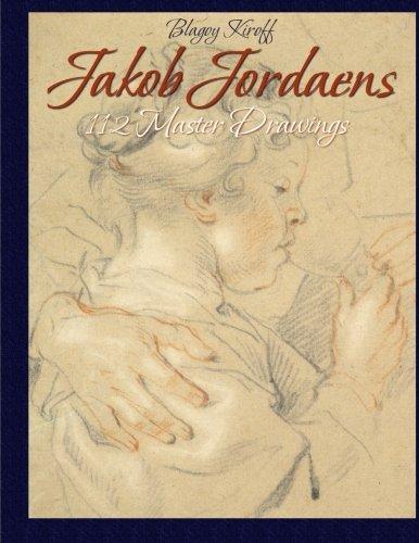 Jakob Jordaens: 112 Master Drawings: Kiroff, Blagoy