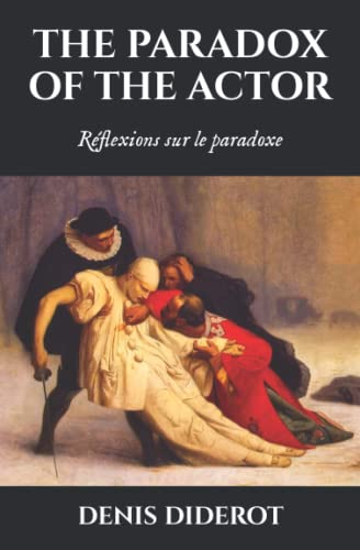 9781514652350: The paradox of the actor: Reflexions sur le paradoxe: Volume 21 (Humanities Collections)