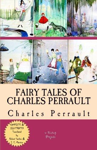 Fairy Tales of Charles Perrault: [Complete & Illustrated]: Charles Perrault