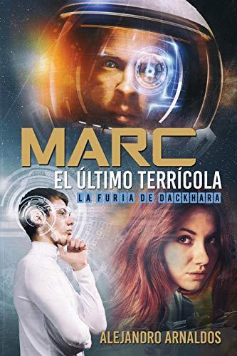 9781514652725: Marc, el último terrícola: La furia de Dackhara (Volume 1) (Spanish Edition)
