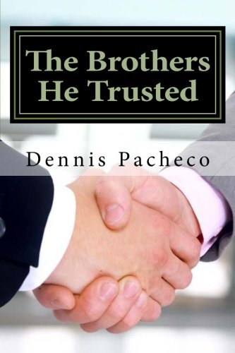 The Brothers He Trusted: Dennis Pacheco