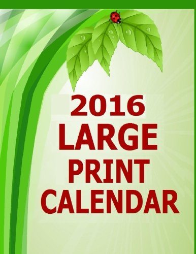 9781514655788: 2016 Large Print Calendar: Large Print Calendar for Visually Impaired for year 2016