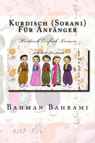 9781514657447: Kurdisch (Sorani) Fuer Anfaenger: Kurdischer Sorani einfach Lernen (German Edition)