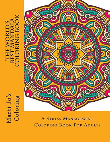 9781514657522: The World's Best Mandala Coloring Book: A Stress Management Coloring Book For Adults