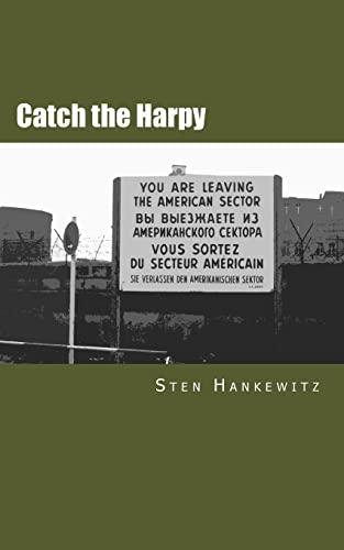 9781514657836: Catch the Harpy: A Cold War novel