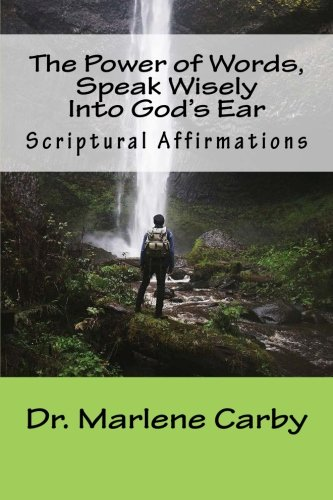 9781514658000: The Power of Words, Speak Wisely Into God's Ear: Scriptural Affirmations