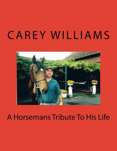 9781514658413: A Horsemans Tribute To His Life