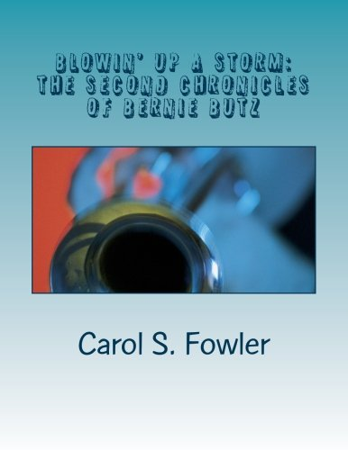 9781514658727: Blowin' up a Storm: The Second Chronicles of Bernie Butz