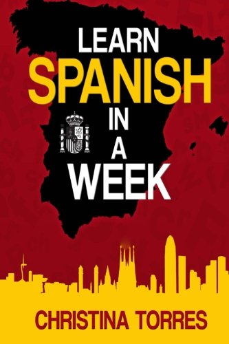 9781514659588: Learn Spanish in a Week (Spanish Language Learning Secrets) (Volume 1)