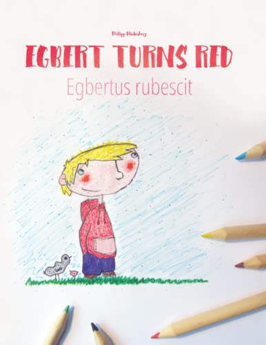9781514659861: Egbert Turns Red/Egbert rubescit: Children's Picture Book/Coloring Book English-Latin (Bilingual Edition/Dual Language) (English and Latin Edition)
