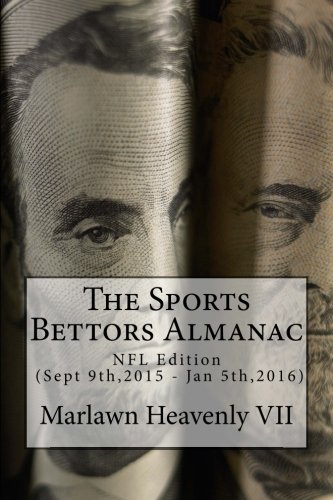 9781514660034: The Sports Bettors Almanac: NFL Edition (Sept 9th,2015 - Jan 5th,2016) (Volume 18)