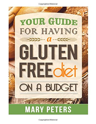 9781514660379: Gluten Free Diet: Your Guide For Having a Gluten Free Diet on a Budget