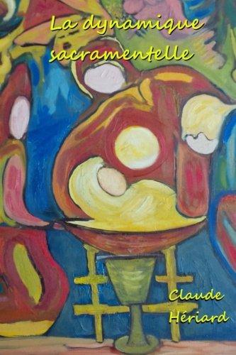 9781514660782: La dynamique sacramentelle: Essai de recherche pré-synodal sur mariage et sacrements (French Edition)
