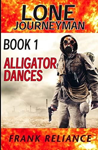 9781514662465: Lone Journeyman Book 1: Alligator Dances (Volume 1)