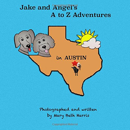 9781514663905: Jake and Angel's A to Z Adventures in Austin (Volume 1)