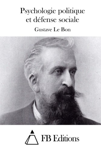 Psychologie politique et défense sociale (French Edition): Gustave Le Bon